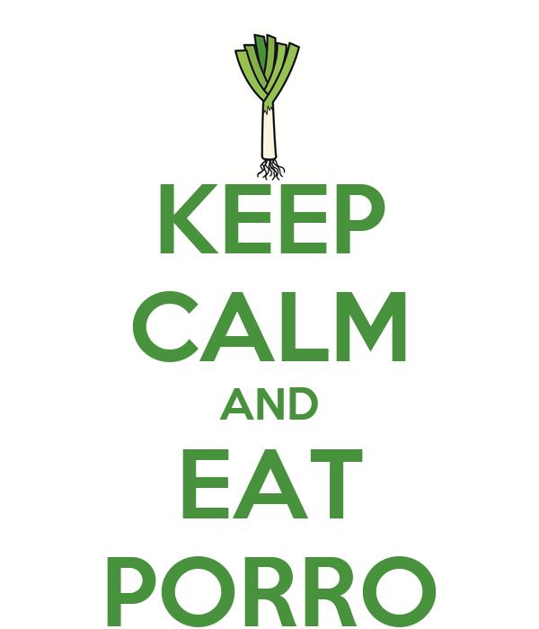 KEEP CALM AND EAT PORRO