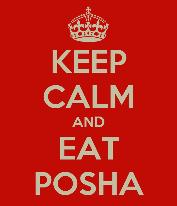 KEEP CALM AND EAT POSHA