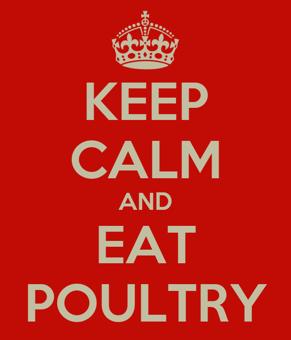KEEP CALM AND EAT POULTRY