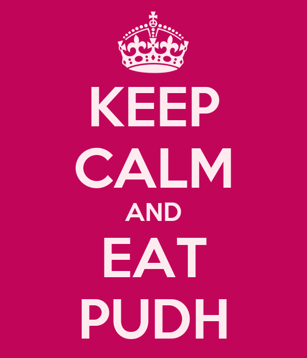 KEEP CALM AND EAT PUDH