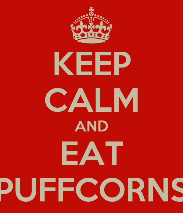 KEEP CALM AND EAT PUFFCORNS