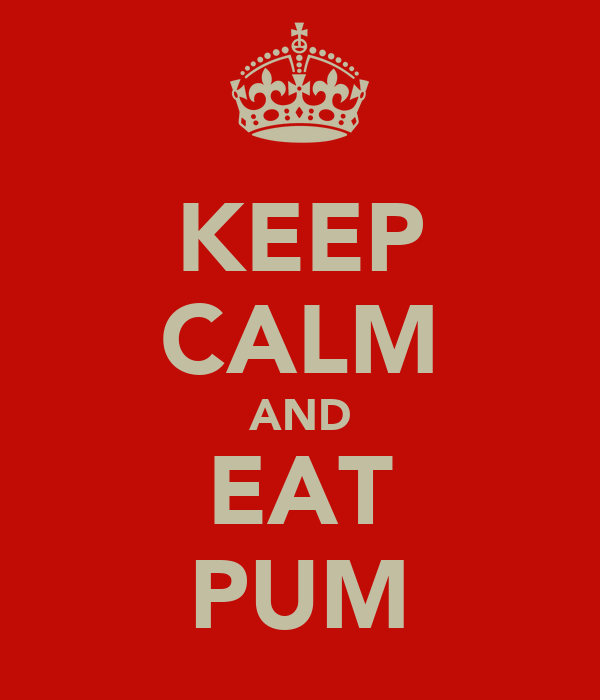 KEEP CALM AND EAT PUM