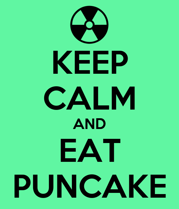 KEEP CALM AND EAT PUNCAKE