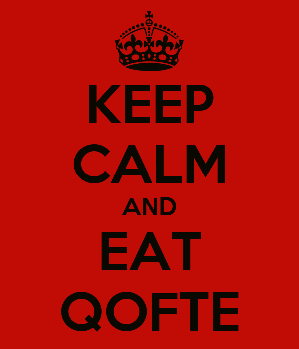 KEEP CALM AND EAT QOFTE