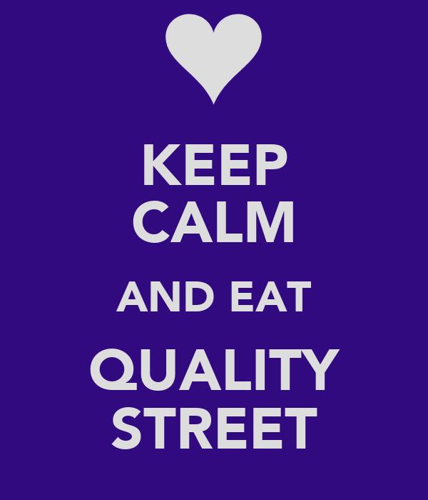 KEEP CALM AND EAT QUALITY STREET