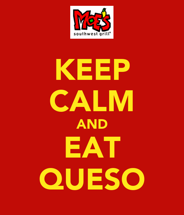 KEEP CALM AND EAT QUESO
