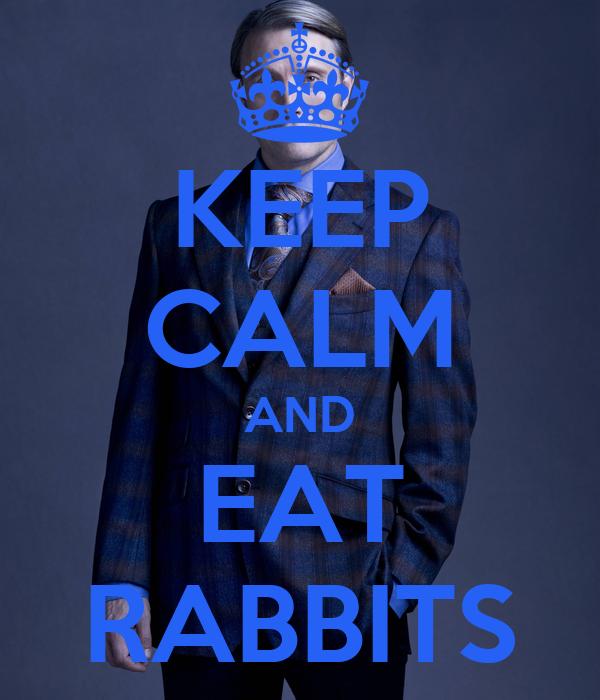KEEP CALM AND EAT RABBITS