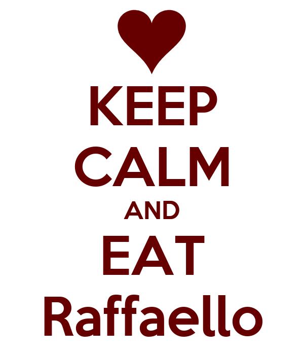 KEEP CALM AND EAT Raffaello