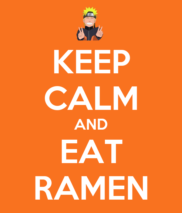 KEEP CALM AND EAT RAMEN