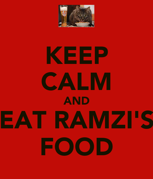 KEEP CALM AND EAT RAMZI'S FOOD