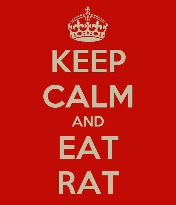 KEEP CALM AND EAT RAT