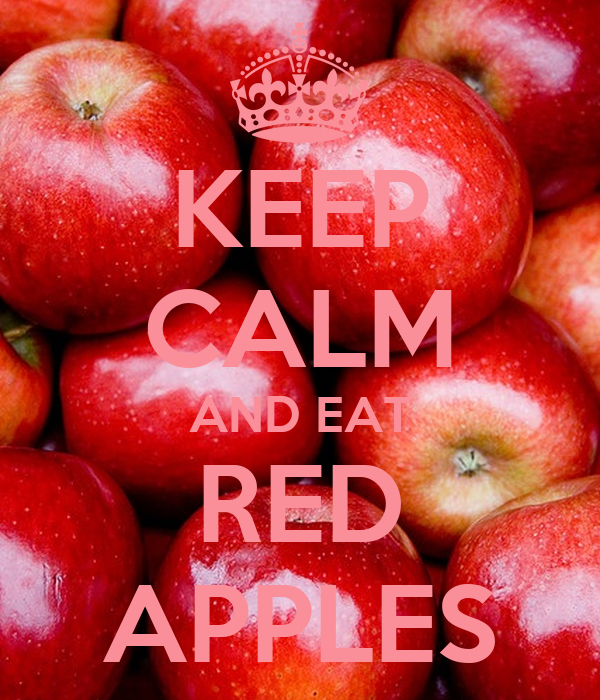 KEEP CALM AND EAT RED APPLES