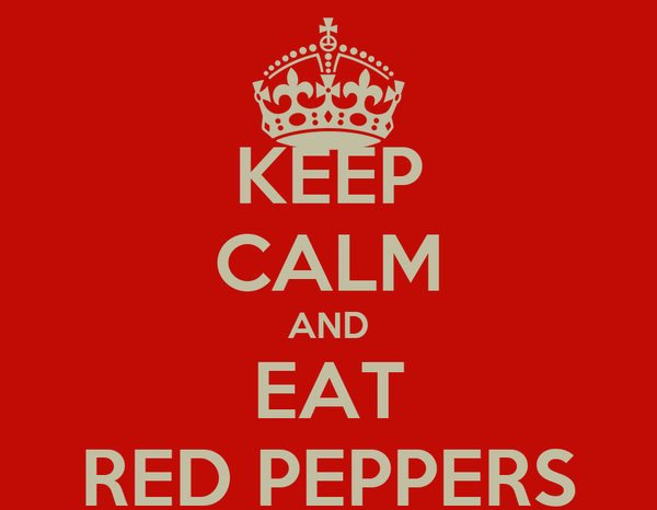 KEEP CALM AND EAT RED PEPPERS