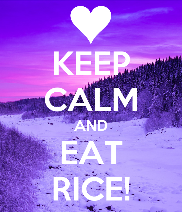 KEEP CALM AND EAT RICE!