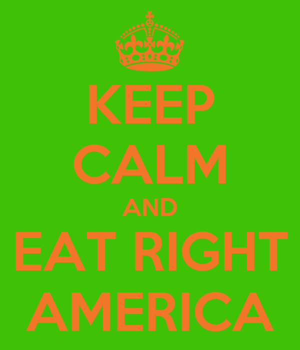 KEEP CALM AND EAT RIGHT AMERICA