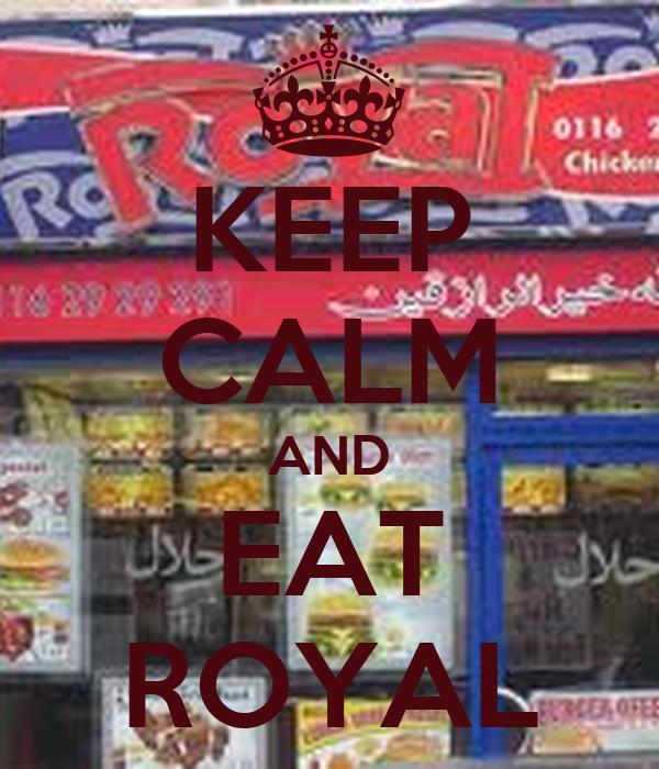 KEEP CALM AND EAT ROYAL