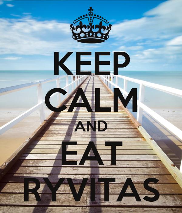 KEEP CALM AND EAT RYVITAS