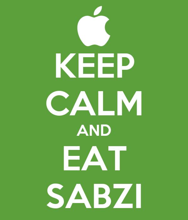 KEEP CALM AND EAT SABZI