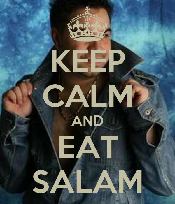 KEEP CALM AND EAT SALAM