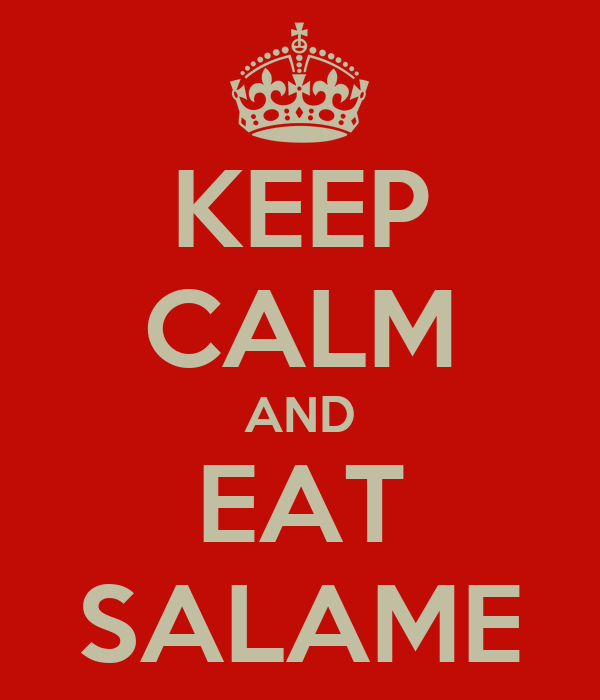KEEP CALM AND EAT SALAME