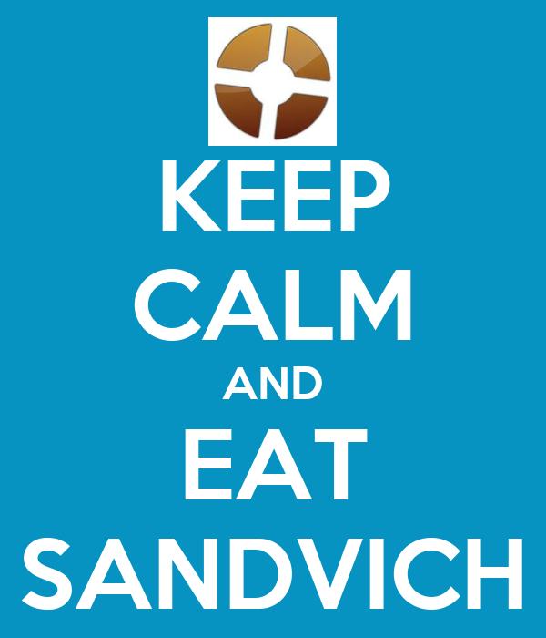 KEEP CALM AND EAT SANDVICH