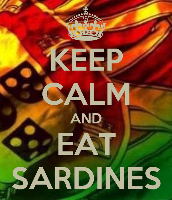 KEEP CALM AND EAT SARDINES