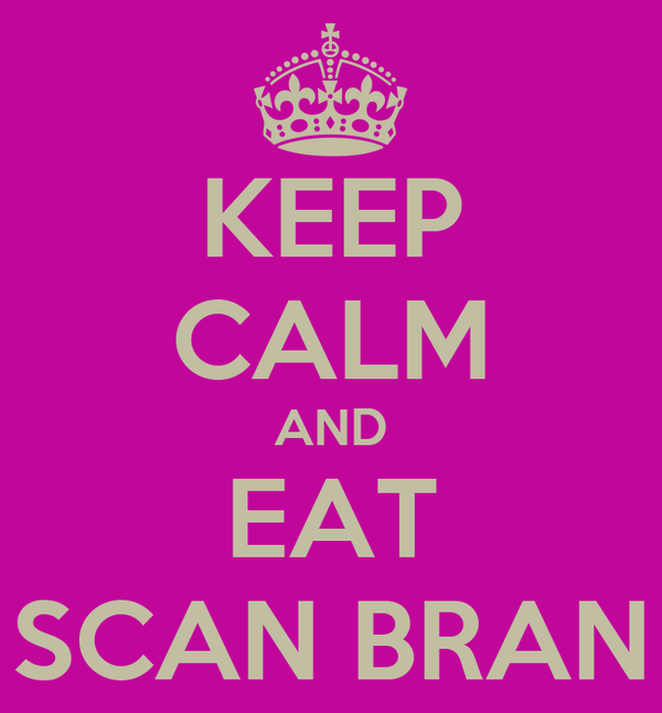 KEEP CALM AND EAT SCAN BRAN