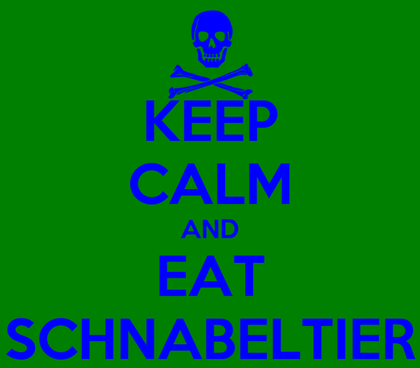 KEEP CALM AND EAT SCHNABELTIER