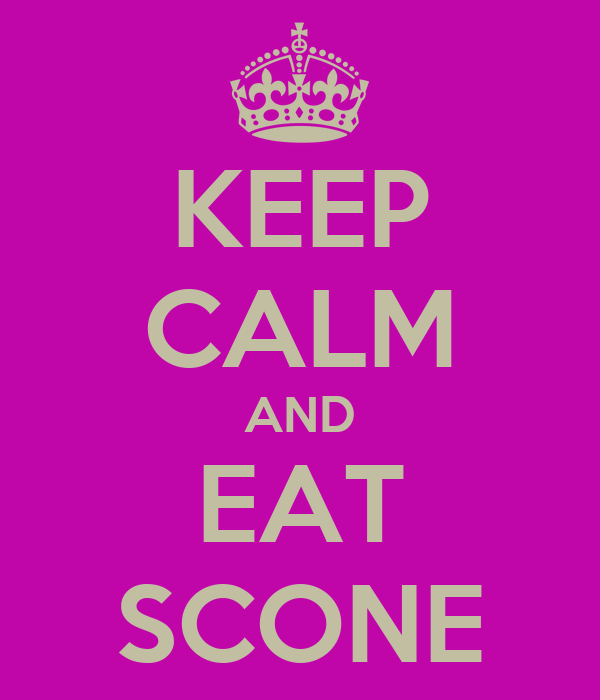 KEEP CALM AND EAT SCONE