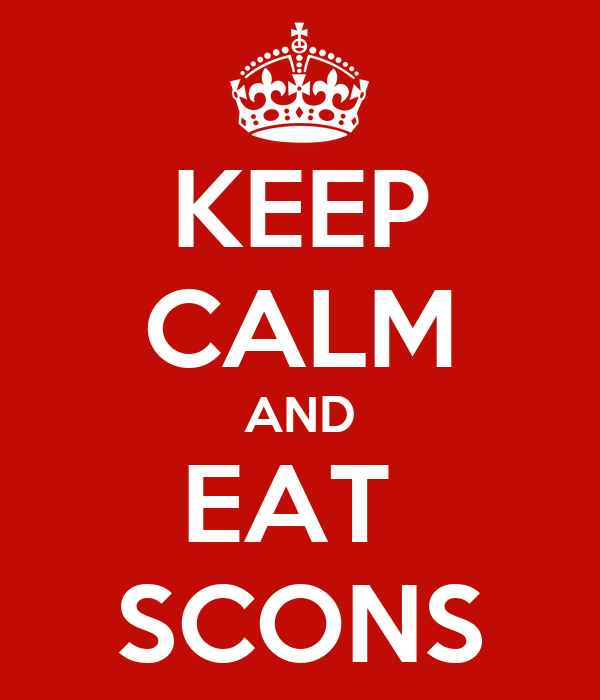 KEEP CALM AND EAT  SCONS
