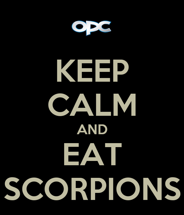 KEEP CALM AND EAT SCORPIONS
