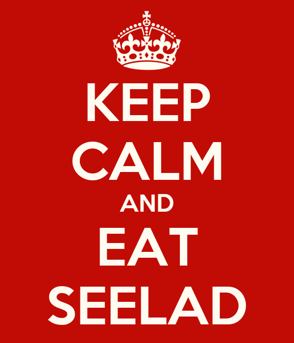 KEEP CALM AND EAT SEELAD