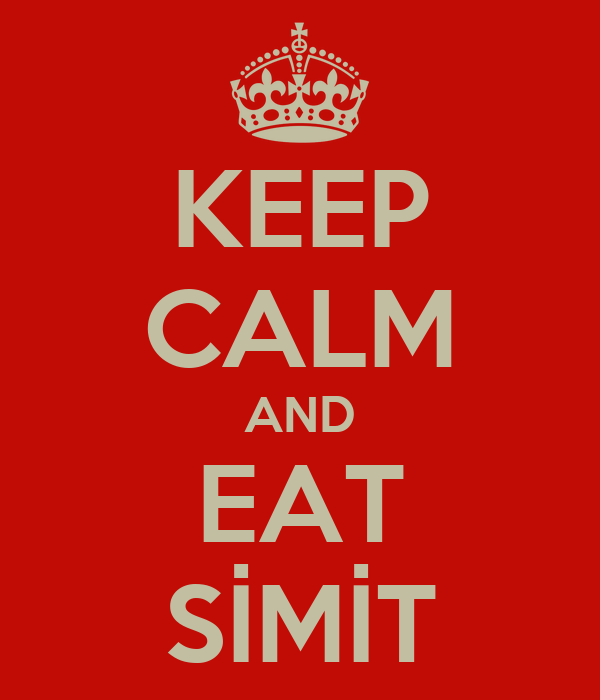 KEEP CALM AND EAT SİMİT