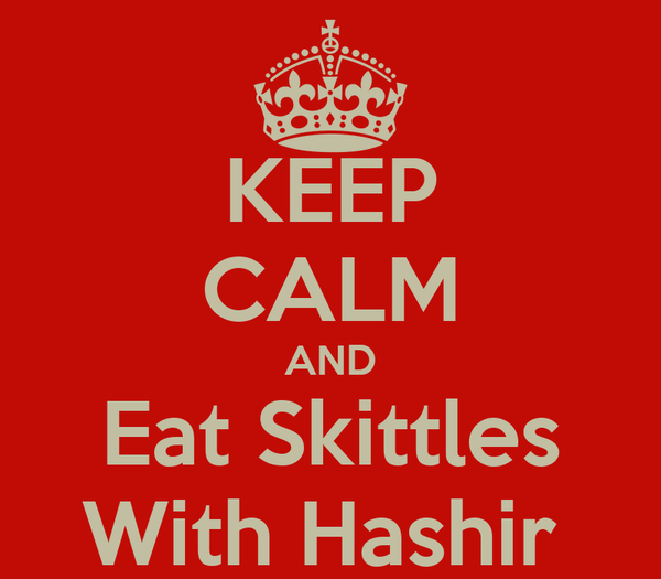 KEEP CALM AND Eat Skittles With Hashir