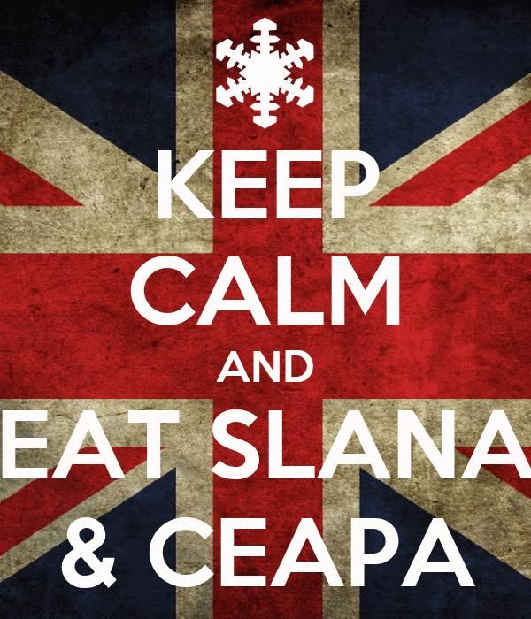 KEEP CALM AND EAT SLANA & CEAPA