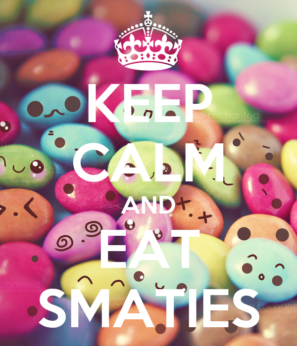 KEEP CALM AND EAT SMATIES