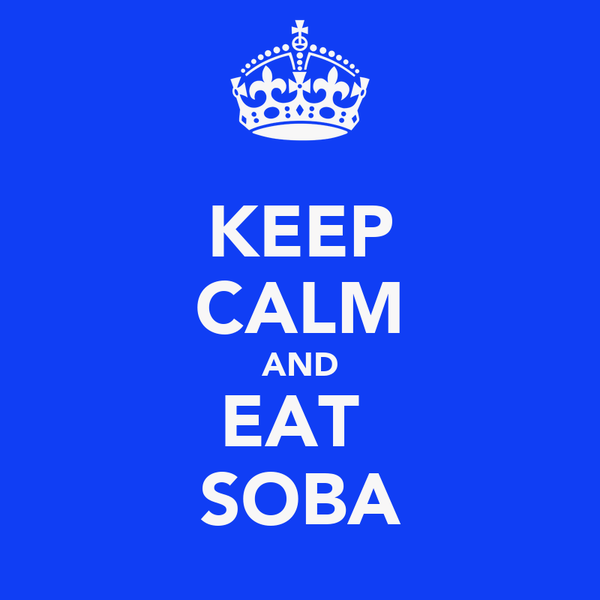 KEEP CALM AND EAT  SOBA