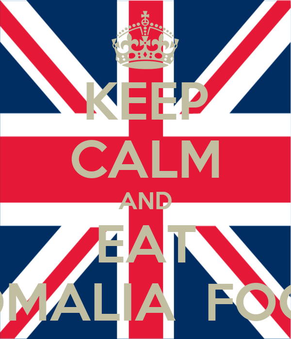 KEEP CALM AND EAT SOMALIA  FOOD