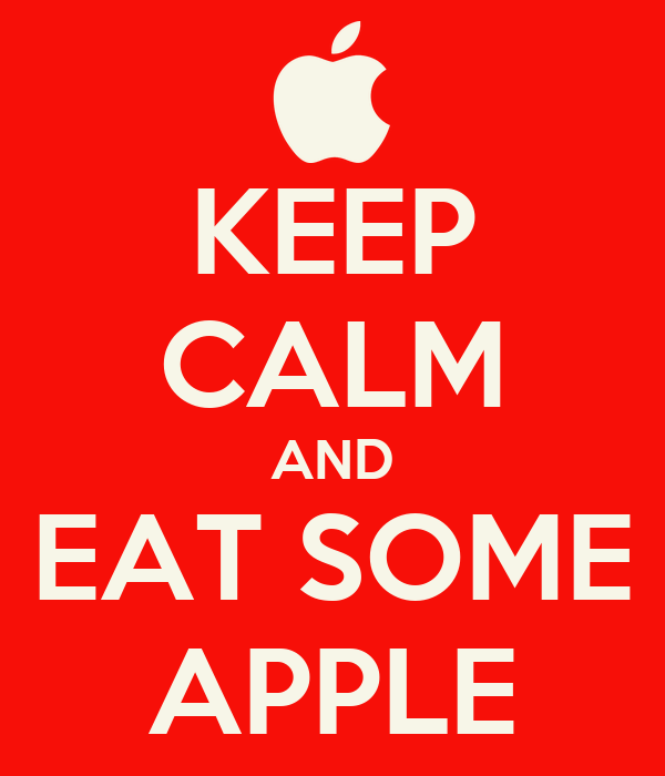 KEEP CALM AND EAT SOME APPLE