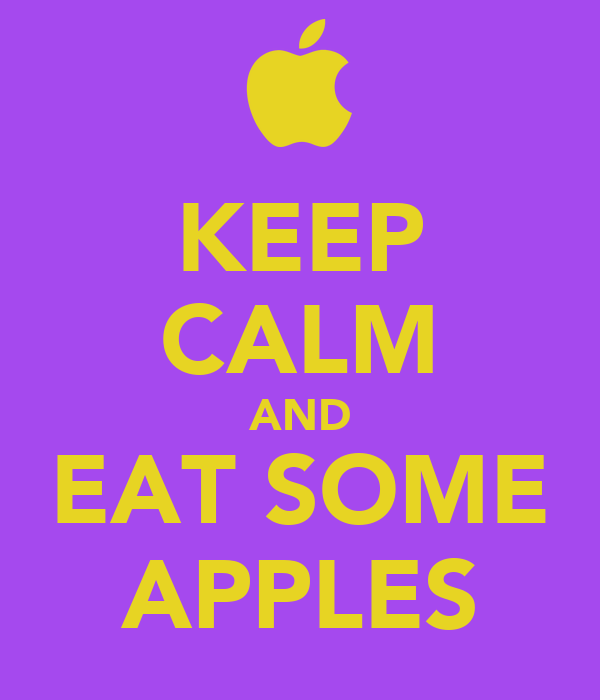 KEEP CALM AND EAT SOME APPLES
