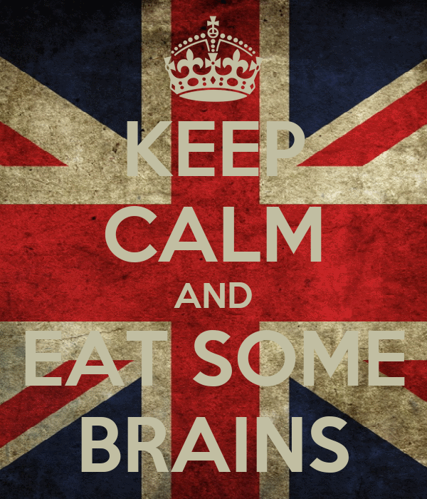 KEEP CALM AND EAT SOME BRAINS