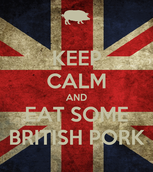 KEEP CALM AND EAT SOME BRITISH PORK