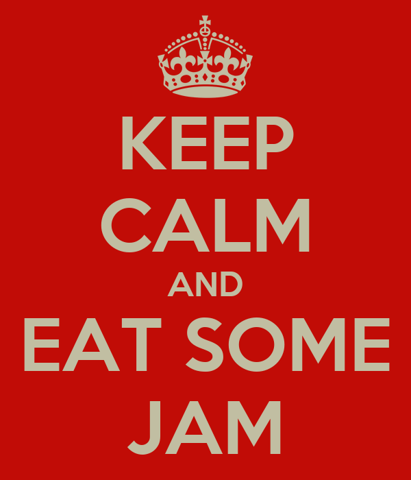 KEEP CALM AND EAT SOME JAM