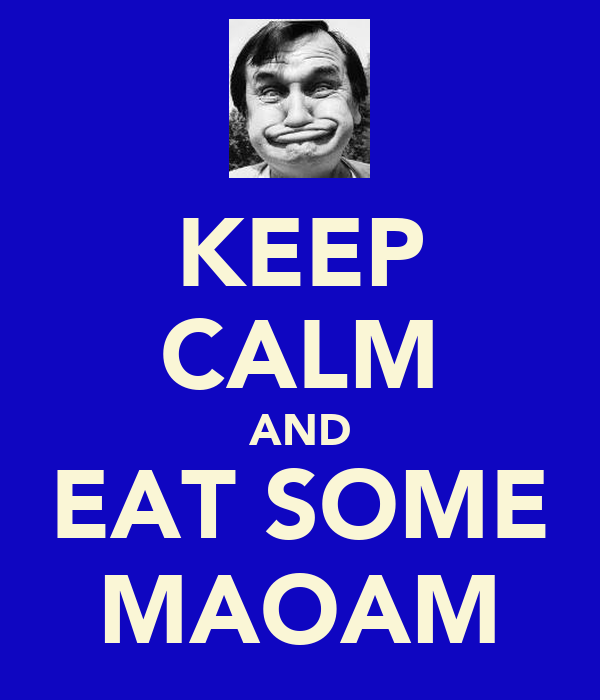 KEEP CALM AND EAT SOME MAOAM