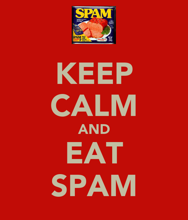 KEEP CALM AND EAT SPAM