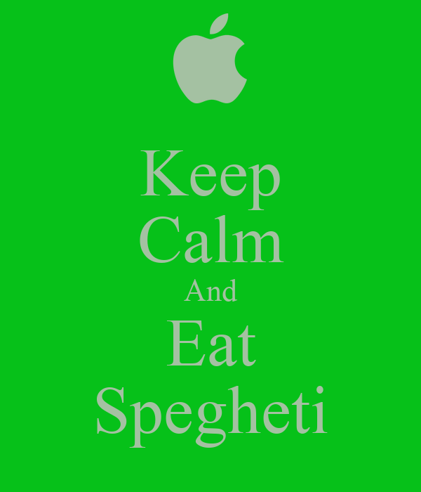 Keep Calm And Eat Spegheti