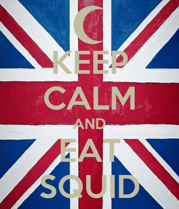 KEEP CALM AND EAT SQUID
