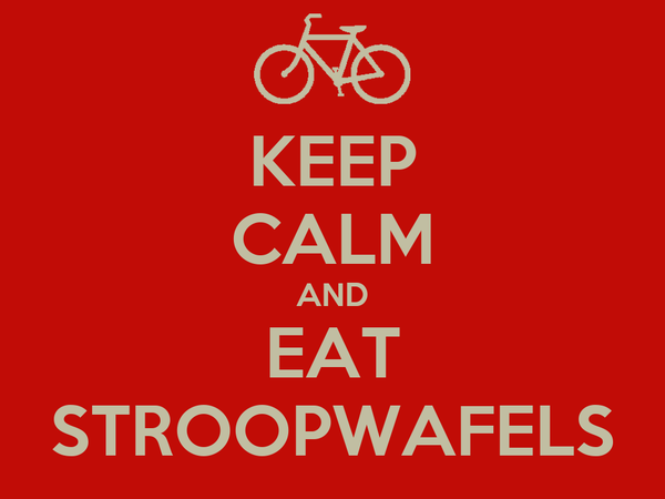 KEEP CALM AND EAT STROOPWAFELS