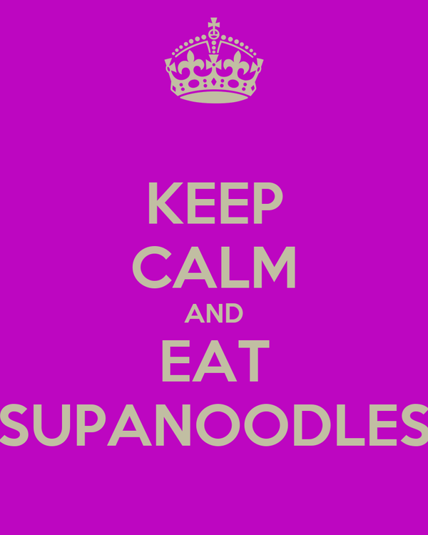 KEEP CALM AND EAT SUPANOODLES