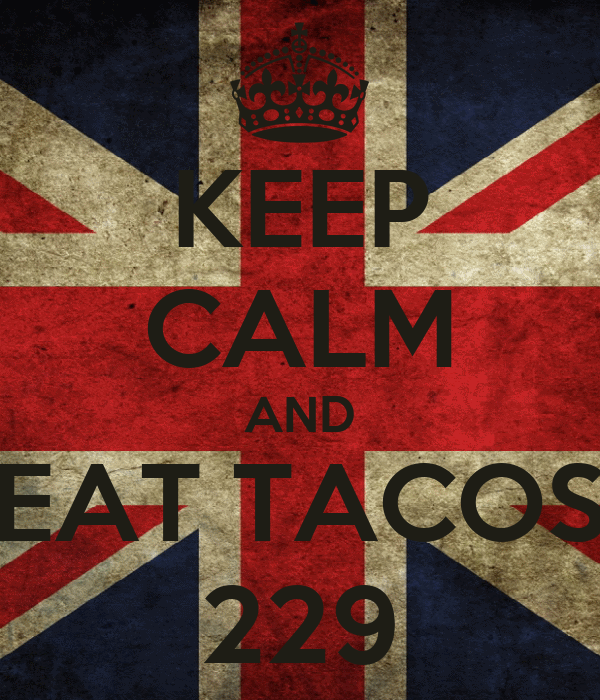 KEEP CALM AND EAT TACOS 229